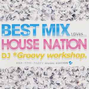 Download Various - Best Mix Loves... House Nation Flac