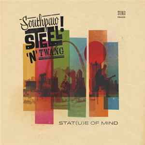 Download Southpaw Steel 'N' Twang - Stat(u)e Of Mind Flac
