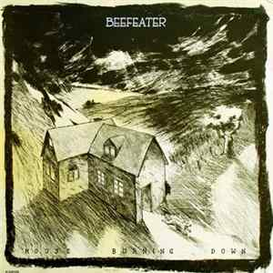 Download Beefeater - House Burning Down Flac