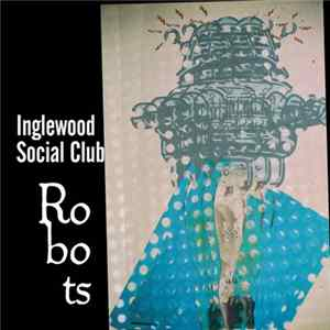 Download Inglewood Social Club - Robots Flac